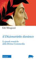 copertina Il Dizionarietto dantesco : le parole ermetiche della Divina Commedia