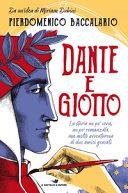 copertina Dante e Giotto : la storia un po' vera, un po' romanzata, ma molto avventurosa di due amici geniali