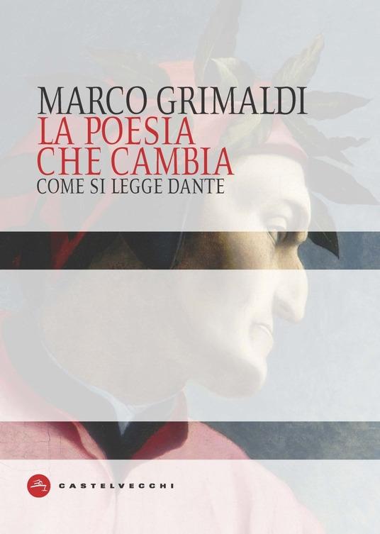 copertina La poesia che cambia : come si legge Dante